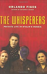 Whisperers, The: Private Life in Stalin's Russia