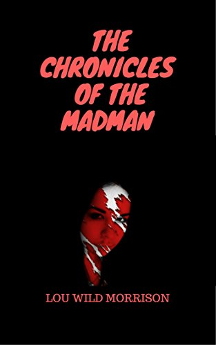 THE CHRONICLES OF THE MADMAN (POEMARIO) de [WILD MORRISON, LOU]