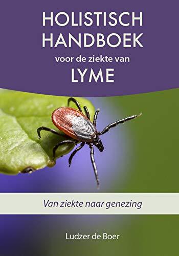 Holistisch handboek voor de ziekte van Lyme (Dutch Edition)