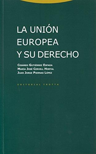 La Unión Europea Y Su Derecho (Estructuras y Procesos. Derecho)