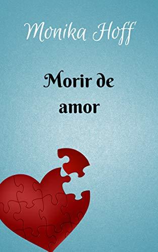 Morir de amor por Monika Hoff