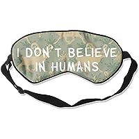 I Don T Believe In Humans 99% Eyeshade Blinders Sleeping Eye Patch Eye Mask Blindfold For Travel Insomnia Meditation preisvergleich bei billige-tabletten.eu