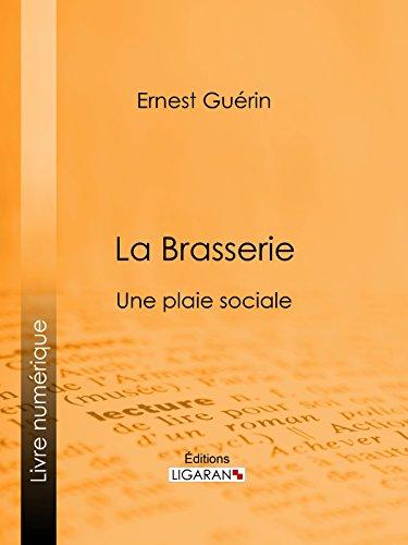 La Brasserie: Une plaie sociale
