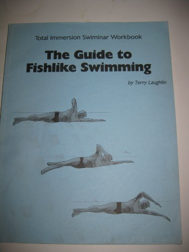 Total Immersion Swiminar Workbook The Guide To Fishlike Swimming