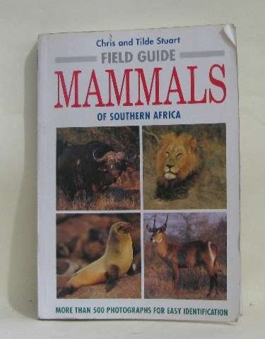 Field Guide to the Mammals of Southern Africa (STRUSA/FIELD) by Chris Stuart (1995-03-01)