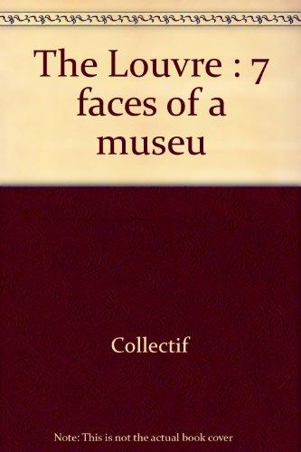 The Louvre : 7 faces of a museu par Collectif