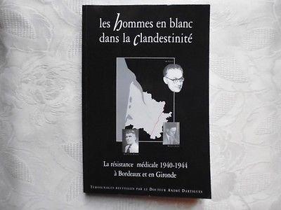 Les hommes en blanc dans la clandestinité : La résistance médicale 1940-1944 à Bordeaux et en Gironde