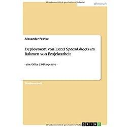 Deployment von Excel Spreadsheets im Rahmen von Projektarbeit: - eine Office 2.0 Perspektive -