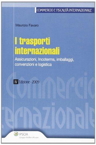 I trasporti internazionali. Assicurazioni, incoterms, imballaggi, convenzioni e logistica
