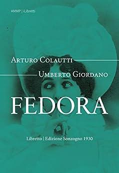 Fedora (i-Libretti Vol. 3) di [Colautti, Arturo]