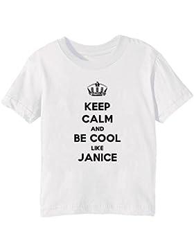 Keep Calm And Be Cool Like Janice Bambini Unisex Ragazzi Ragazze T-Shirt Maglietta Bianco Maniche Corte Tutti...