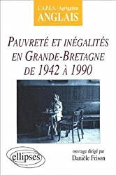 Pauvreté et inégalités en Grande-Bretagne de 1942 à 1990 : CAPES / Agrégation Anglais