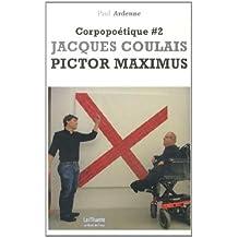 Corpopoétique : Tome 2, Jacques Coulais Pictor Maximus