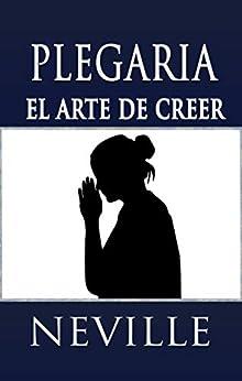 Como Descargar Libros Plegaria: El Arte de Creer El Kindle Lee PDF