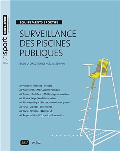 Surveillance des piscines publiques. Équipements sportifs- 1ère édition