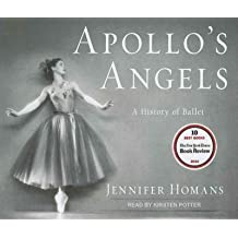 (APOLLO'S ANGELS: A HISTORY OF BALLET) BY HOMANS, JENNIFER(AUTHOR)Audio Feb-2011