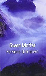 Persons Unknown (Black Dagger Crime) by Gwen Moffat (2006-07-06)