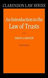 An Introduction to the Law of Trusts (Clarendon Law) by Simon Gardner (2011-07-01)