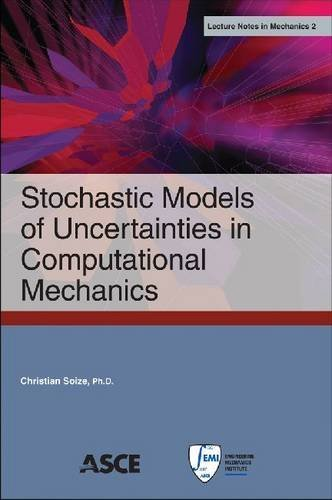 Stochastic Models of Uncertainties in Computational Mechanics (Lecture Notes in Mechanics) by Christian Soize (2013-01-30)
