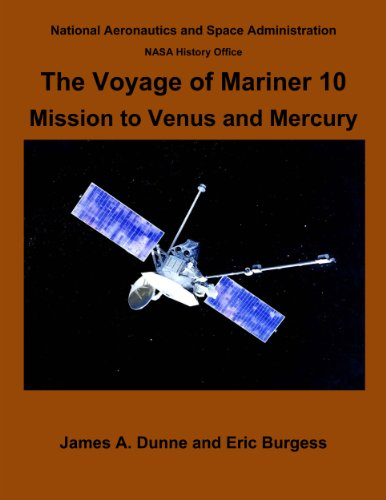 the-voyage-of-mariner-10-mission-to-venus-and-mercury-nasa-history-series-book-114-english-edition