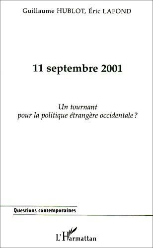 11 Septembre 2001 - un Tournant pour la Politique ...