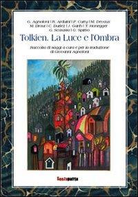 Tolkien. La luce e l'ombra