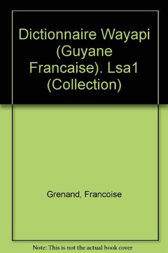 Dictionnaire Wayapi Guyane Francaise. Lsa1