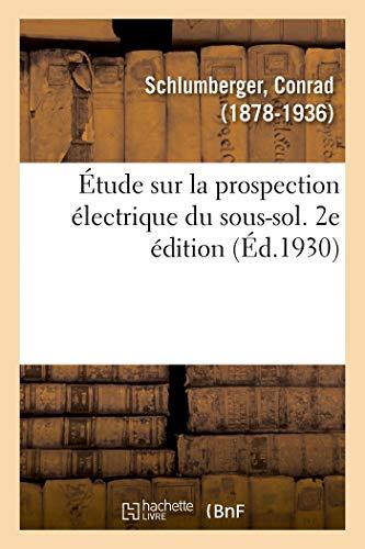 Étude sur la prospection électrique du sous-sol. 2e édition