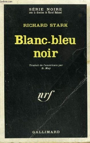 Richard Stark. Blanc-bleu noir : Ethe Black ice scoree. Traduit de l'amricain par D. Denise May