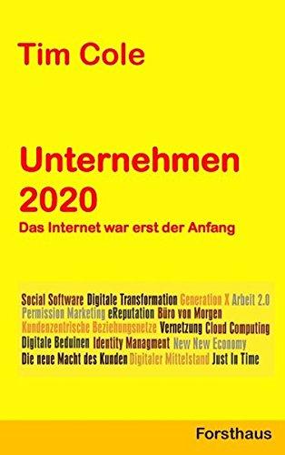 Preisvergleich Produktbild Unternehmen 2020: Das Internet war erst der Anfang