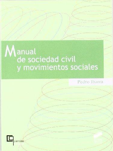 Manual de sociedad civil y movimientos sociales (Ciencias políticas) por Pedro Ibarra