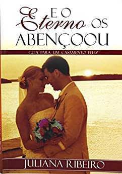 «Guia para um casamento Feliz: E o Eterno os Abençoou»: Archivos PDF Gratis Descargar Gratis