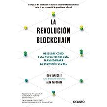 La revolución blockchain : descubre cómo esta nueva tecnología transformará la economía global