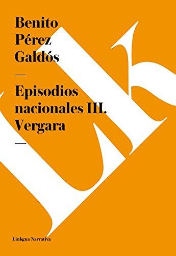 Episodios nacionales III. Vergara por Benito Pérez Galdós