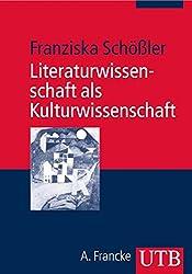 Literaturwissenschaft als Kulturwissenschaft: Eine Einführung (UTB)