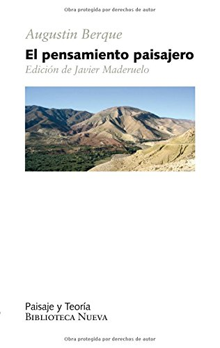 El pensamiento paisajero (PAISAJE Y TEORÍA) por Augustin Berque