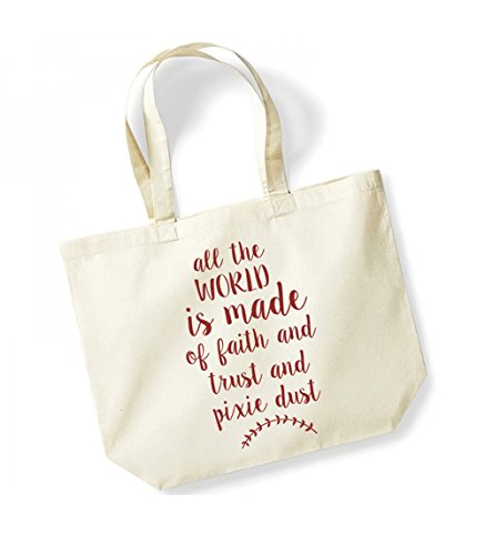 All The World Is Made Of Faith and Trust and Pixie Dust - Large Canvas Fun Slogan Tote Bag Natural/Red