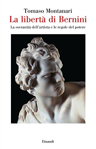 La libertà di Bernini. La sovranità dell'artista e le regole del potere
