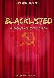 Blacklisted: A Biography of Dalton Trumbo (English Edition)