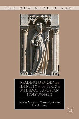 Reading Memory and Identity in the Texts of Medieval European Holy Women (The New Middle Ages)