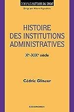 Histoire des institutions administratives (Xe-XIXe siècle) de Cédric Glineur