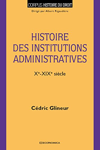 Histoire des institutions administratives (Xe-XIXe siècle)