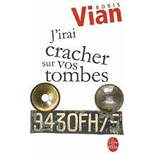 J'Irai Cracher Sur Vos Tombes (Le Livre de Poche #14143) (French) Vian, Boris ( Author ) Jan-03-1997 Paperback