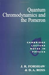 Quantum Chromodynamics and the Pomeron (Cambridge Lecture Notes in Physics) by J. R. Forshaw (1997-06-13)