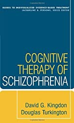 By David G. Kingdon Cognitive Therapy of Schizophrenia (Guides to Individualized Evidence-based Treatment) (Pbk. Ed) [Paperback]