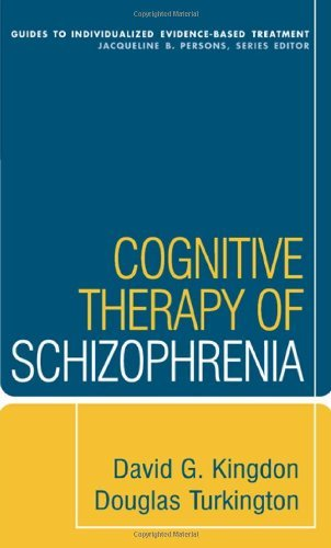 Cognitive Therapy of Schizophrenia (Guides to Individualized Evidence-Based Treatment) by David G. Kingdon (2008-02-11)