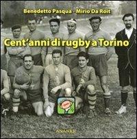 Cent'anni di rugby a Torino. Ediz. illustrata por Benedetto Pasqua