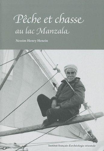Pêche et chasse au lac Manzala : Delta du Nil par Nessim Henry Henein