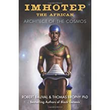 Imhotep the African: Architect of the Cosmos by Robert Bauval (2013-09-01)