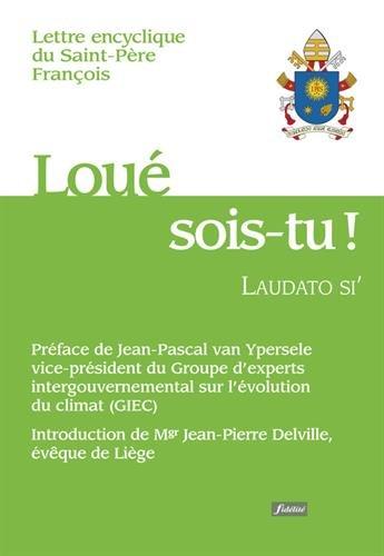 Loué sois-tu ! : Laudato si
